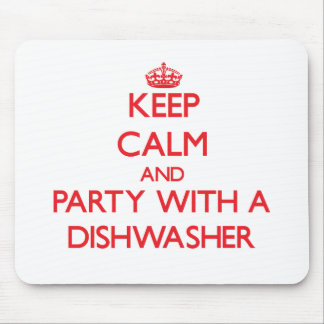 Keep Calm and Party With a Dishwasher Mousepad