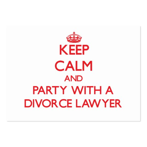 Keep Calm and Party With a Divorce Lawyer Business Card