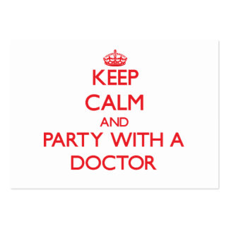 Keep Calm and Party With a Doctor Business Card Templates