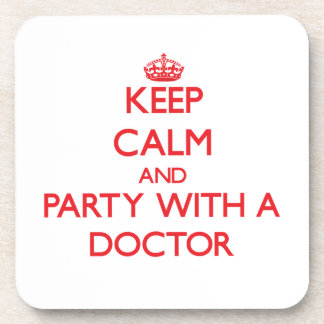 Keep Calm and Party With a Doctor Beverage Coaster