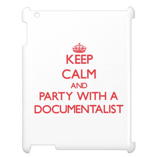 Keep Calm and Party With a Documentalist iPad Case