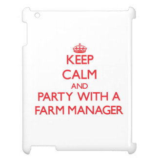 Keep Calm and Party With a Farm Manager iPad Cover