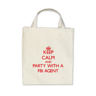 Keep Calm and Party With a Fbi Agent Canvas Bag