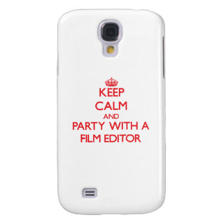 Keep Calm and Party With a Film Editor Galaxy S4 Case