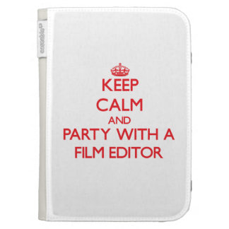 Keep Calm and Party With a Film Editor Kindle Folio Case