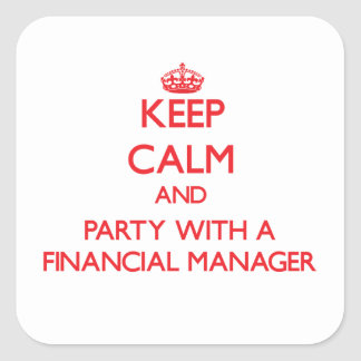 Keep Calm and Party With a Financial Manager Stickers