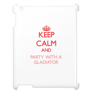 Keep Calm and Party With a Gladiator Case For The iPad
