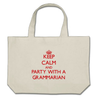 Keep Calm and Party With a Grammarian Tote Bag