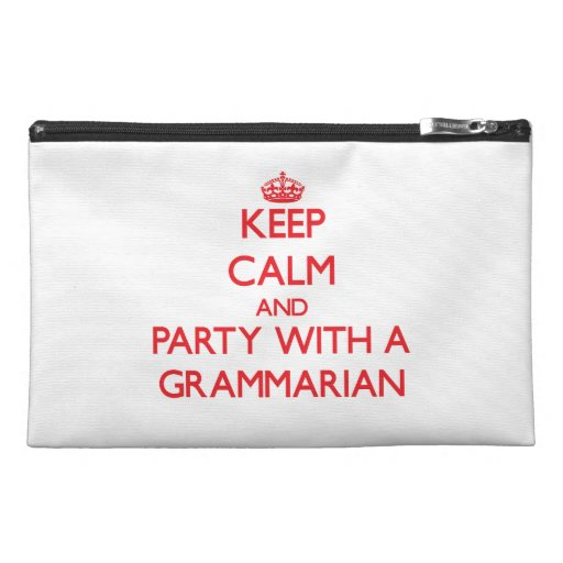 Keep Calm and Party With a Grammarian Travel Accessories Bags