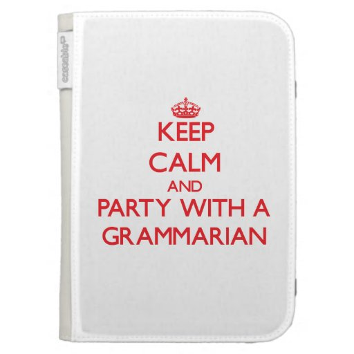 Keep Calm and Party With a Grammarian Cases For Kindle
