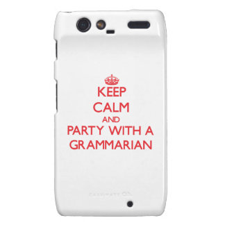Keep Calm and Party With a Grammarian Motorola Droid RAZR Case