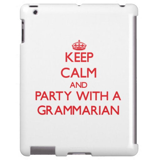 Keep Calm and Party With a Grammarian