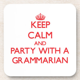 Keep Calm and Party With a Grammarian Beverage Coaster