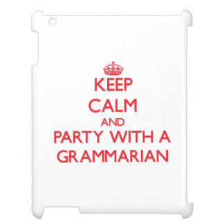 Keep Calm and Party With a Grammarian Case For The iPad