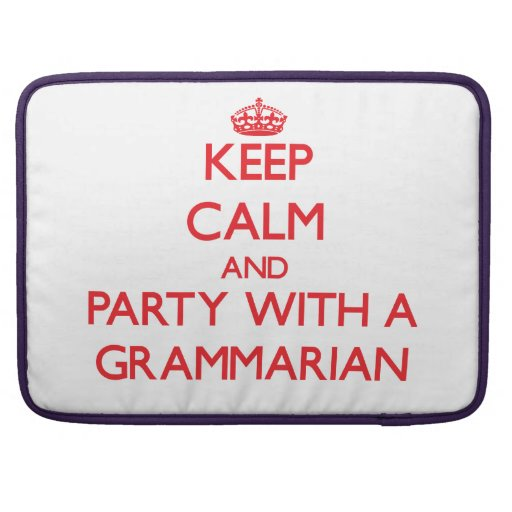 Keep Calm and Party With a Grammarian Sleeve For MacBook Pro