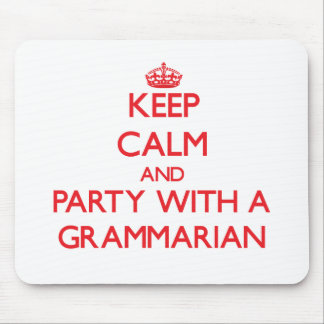Keep Calm and Party With a Grammarian Mousepads