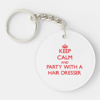 Keep Calm and Party With a Hair Dresser Double-Sided Round Acrylic Key Ring