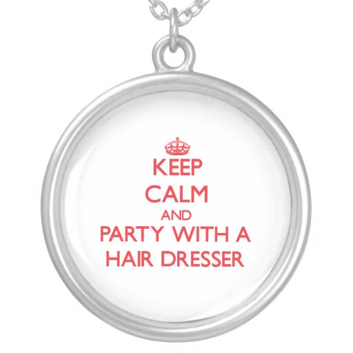 Keep Calm and Party With a Hair Dresser Necklaces
