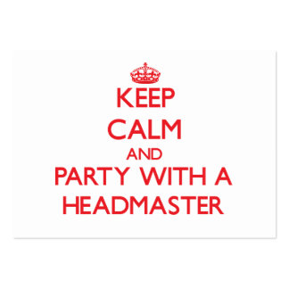 Keep Calm and Party With a Headmaster Business Card Templates