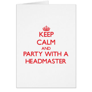 Keep Calm and Party With a Headmaster Cards