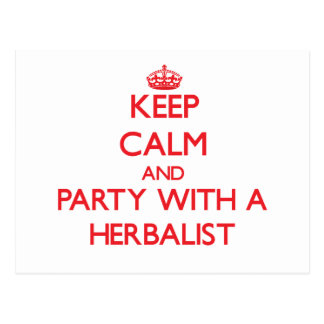 Keep Calm and Party With a Herbalist Postcards