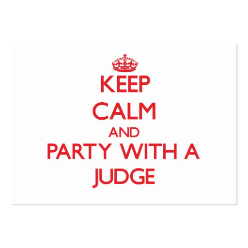 Keep Calm and Party With a Judge Business Card Template