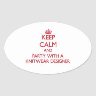 Keep Calm and Party With a Knitwear Designer Oval Sticker