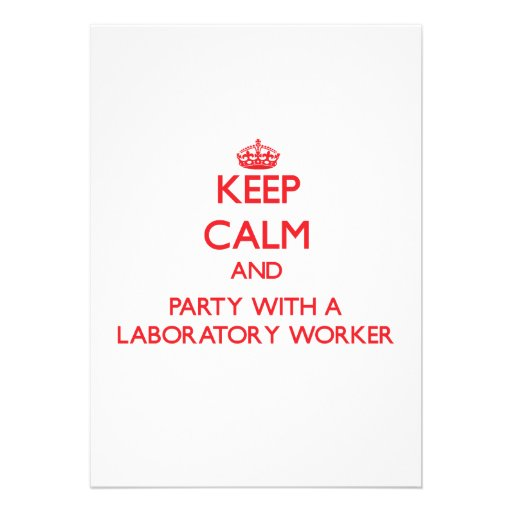 Keep Calm and Party With a Laboratory Worker Custom Announcements