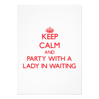 Keep Calm and Party With a Lady In Waiting Announcement