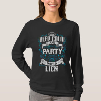 Keep Calm and Party With A LIEN.Gift Birthday T-Shirt