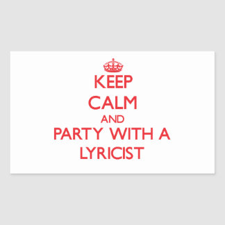 Keep Calm and Party With a Lyricist Rectangle Sticker