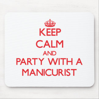 Keep Calm and Party With a Manicurist Mouse Pad