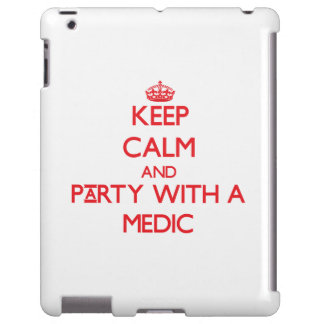 Keep Calm and Party With a Medic