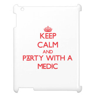 Keep Calm and Party With a Medic iPad Case