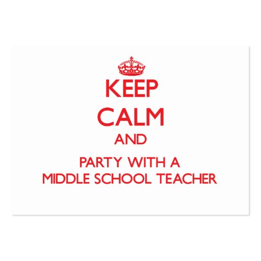 Keep Calm and Party With a Middle School Teacher Business Card