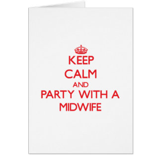 Keep Calm and Party With a Midwife Greeting Card