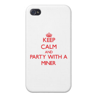 Keep Calm and Party With a Miner Covers For iPhone 4