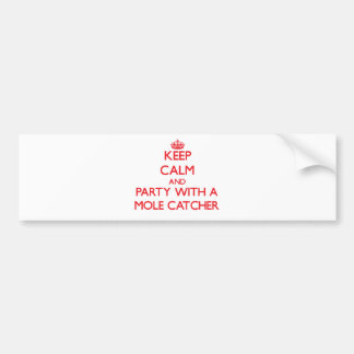 Keep Calm and Party With a Mole Catcher Bumper Sticker