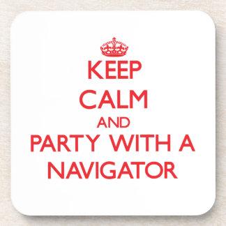 Keep Calm and Party With a Navigator Coasters
