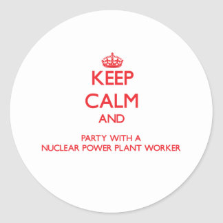 Keep Calm and Party With a Nuclear Power Plant Wor Stickers