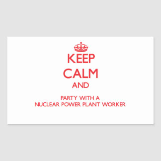 Keep Calm and Party With a Nuclear Power Plant Wor Rectangular Stickers