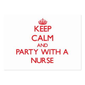 Keep Calm and Party With a Nurse Pack Of Chubby Business Cards