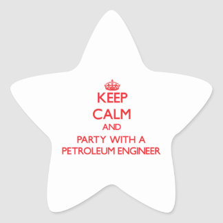 Keep Calm and Party With a Petroleum Engineer Star Stickers