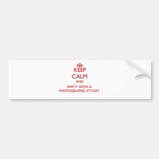 Keep Calm and Party With a Photographic Stylist Bumper Sticker