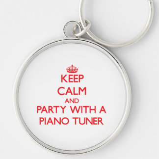 Keep Calm and Party With a Piano Tuner Key Chains