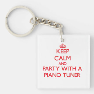 Keep Calm and Party With a Piano Tuner Double-Sided Square Acrylic Keychain