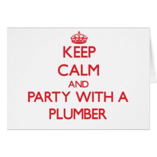 Keep Calm and Party With a Plumber Card