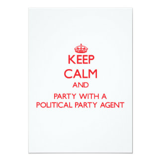 Keep Calm and Party With a Political Party Agent Invitation