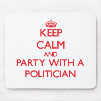 Keep Calm and Party With a Politician Mouse Pad