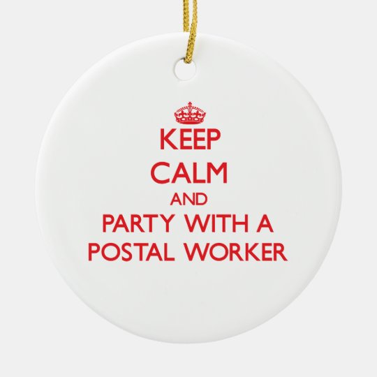 Keep Calm and Party With a Postal Worker